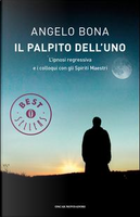 Il palpito dell'Uno. L'ipnosi regressiva e i colloqui con gli spiriti maestri by Angelo Bona