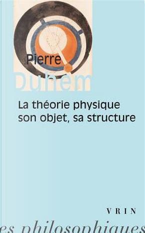 La Theorie Physique by Pierre Duhem