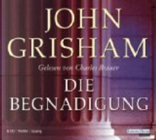 Die Begnadigung by John Grisham