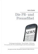 Die PR- und Pressefibel by heinz Duthel