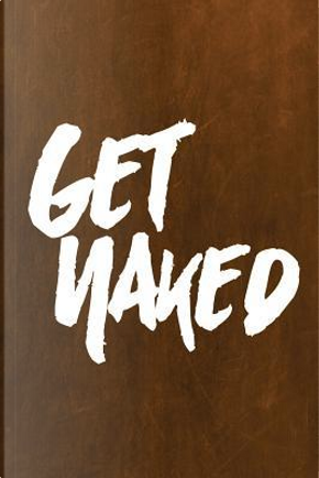 Chalkboard Journal Get Naked, Orange by Marissa Kent