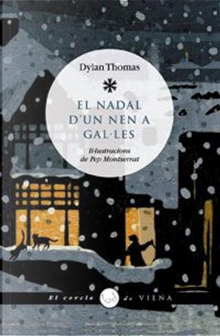 El Nadal d'un nen a Gal.les by Dylan Thomas