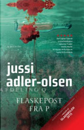 Flaskepost fra P by Jussi Adler-Olsen