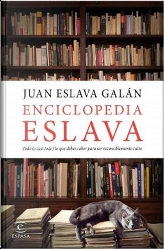 Enciclopedia Eslava by Juan Eslava Galán