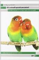 Gli animali questi peccatori. La vera natura del comportamento sessuale by Wolfgang Wickler