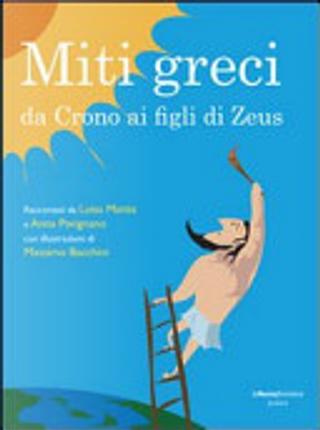 Miti greci. Da Crono ai figli di Zeus by Luisa Mattia