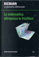 Riemann. La geometria differenziale by Gustavo Ernesto Piñeiro