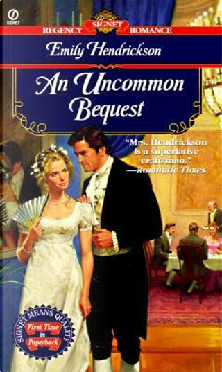An Uncommon Bequest by Emily Hendrickson