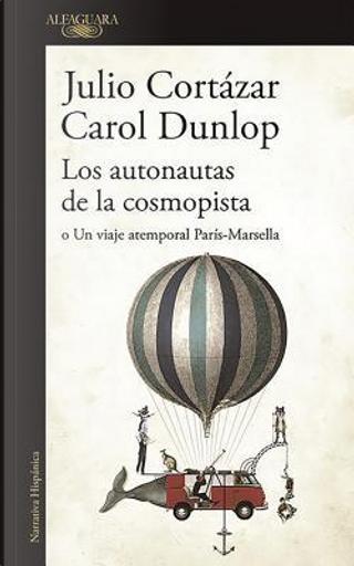Los autonautas de la cosmopista by Julio Cortazar