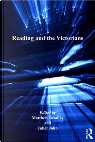 Reading and the Victorians by Juliet John