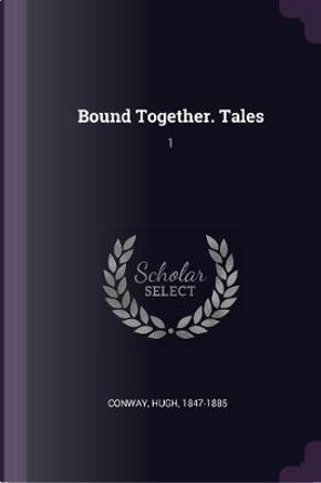 Bound Together. Tales by Hugh Conway