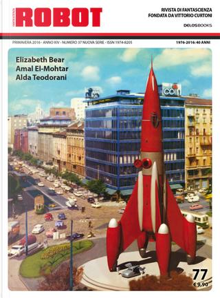 Robot 77 by Alain Voudì, Alda Teodorani, Amal El-Mohtar, Elizabeth Bear, Emanuela Valentini, Valentino Peyrano