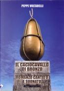 Il caciocavallo di bronzo by Peppe Voltarelli