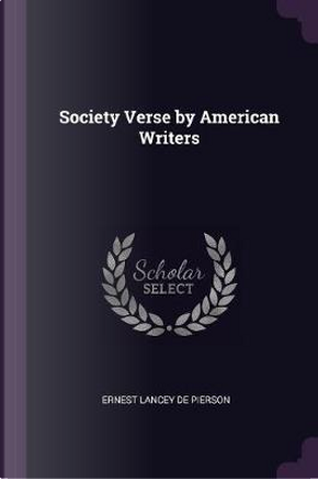 Society Verse by American Writers by Ernest Lancey De Pierson