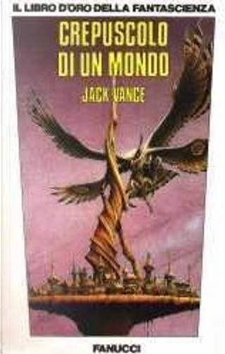 Crepuscolo di un mondo by Jack Vance