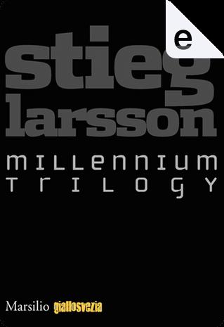 Millennium Trilogy by Stieg Larsson