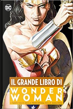 Il grande libro di Wonder Woman by