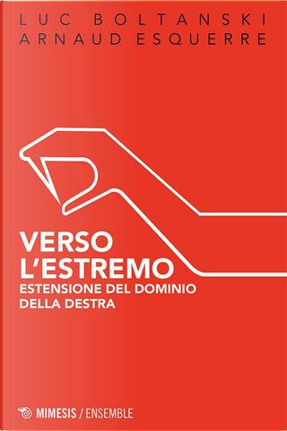 Verso l'estremo by Arnaud Esquerre, Luc Boltanski