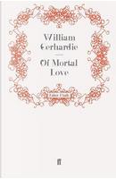 Of Mortal Love by William Gerhardie