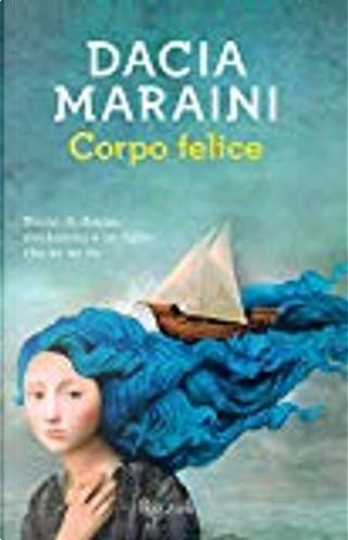 Corpo felice by Dacia Maraini