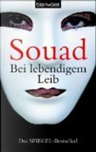 Bei lebendigem Leib. by Souad, Marie-Therese Cuny, Anja Lazarowicz