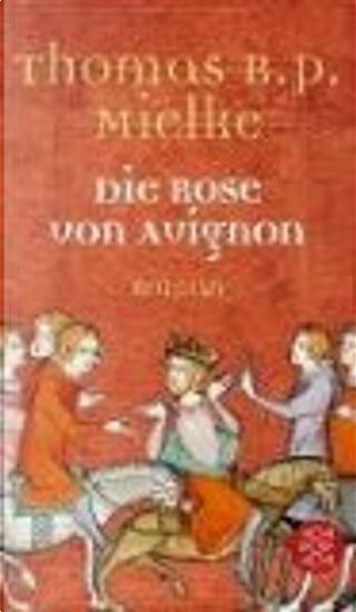 Die Rose von Avignon by Thomas R. P. Mielke
