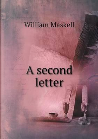 A Second Letter by William Maskell