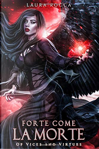 Forte come la morte by Laura Rocca
