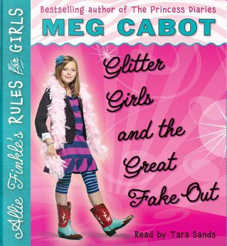 Glitter Girls and the Great Fake Out by MEG CABOT