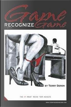 Game Recognize Game - A Novel by Terry Deron