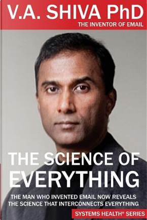 The Science of Everything by V.A. Shiva Ayyadurai