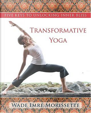 Transformative Yoga by Wade Imri Morrissette