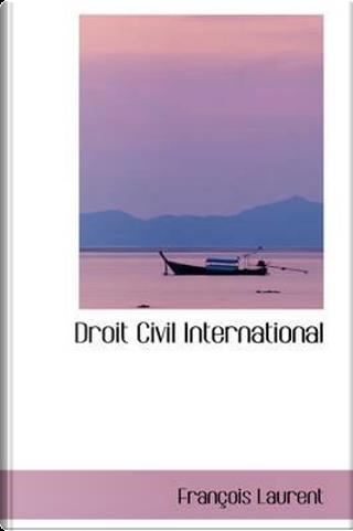 Droit Civil International by Francois Laurent