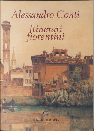 Itinerari fiorentini by Alessandro Conti