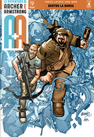 A+A - Le avventure di Archer e Armstrong vol. 1 by Rafer Roberts