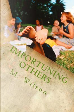 Importuning Others by M. Wilson