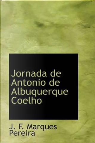 Jornada De Antonio De Albuquerque Coelho by J. F. Marques Pereira