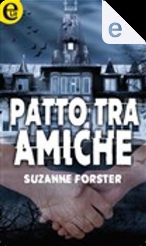 Patto tra amiche by Suzanne Forster