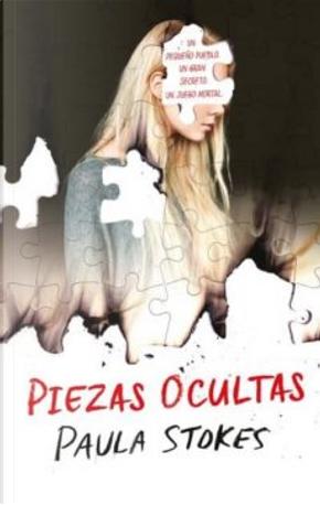 Piezas ocultas by Paula Stokes