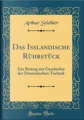 Das Isslandische Rührstück by Arthur Stiehler