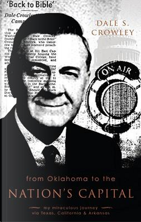 From Oklahoma to the Nation's Capital by Dale S. Crowley