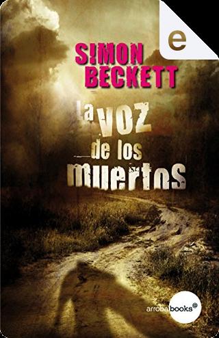 La voz de los muertos by Simon Beckett