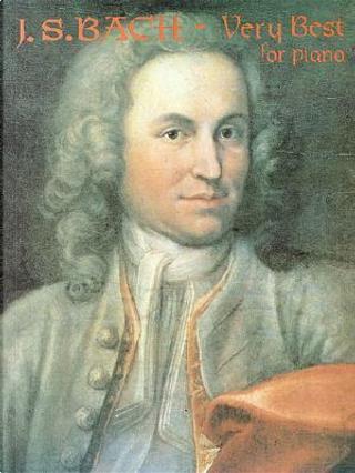 J. S. Bach Very Best for Piano by Johann Sebastian Bach