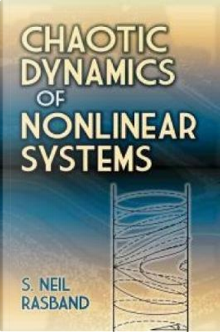Chaotic Dynamics of Nonlinear Systems by S. Neil Rasband