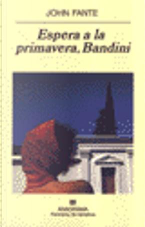 Espera a la Primavera, Bandini by John Fante