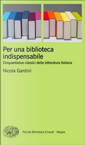 Per una biblioteca indispensabile by Nicola Gardini