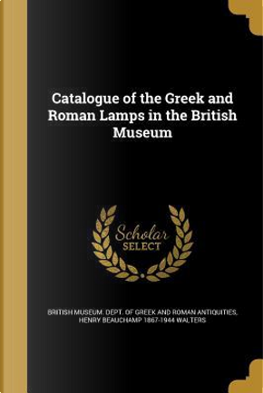 CATALOGUE OF THE GREEK & ROMAN by Henry Beauchamp 1867-1944 Walters