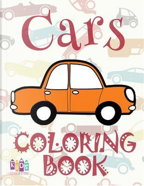 ✌ Cars ✎ Coloring Book Cars ✎ 1 Coloring Books for Kids ✍ (Coloring Book Enfants) Homeschool Materials by Kids Creative Publishing
