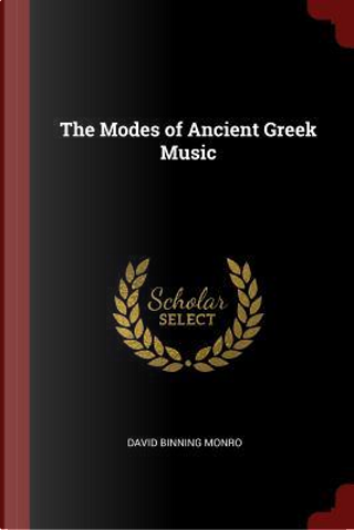 The Modes of Ancient Greek Music by David Binning Monro