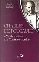 «Mi abbandono alla Tua misericordia» by Charles De Foucauld